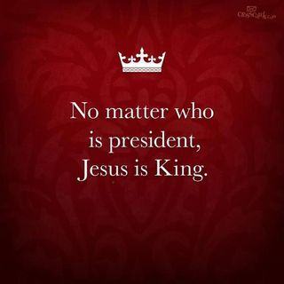 No-matter-who-wins-jesus-is-king